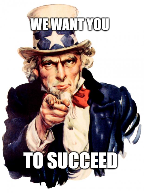 We want you to succeed