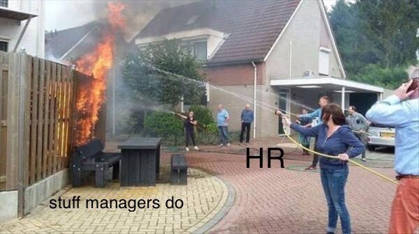 HRMS meme putting out fires