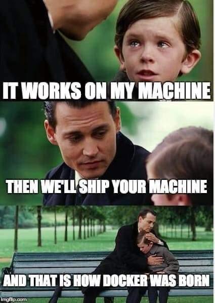 It works on my machine docker meme