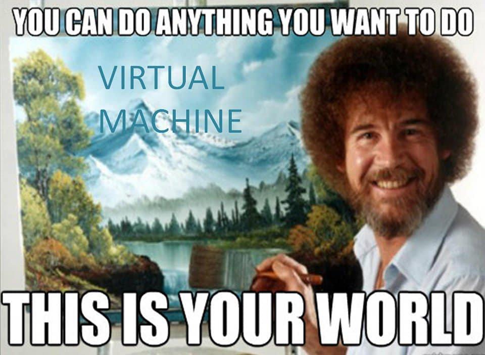 Bob Ross meme about VMs